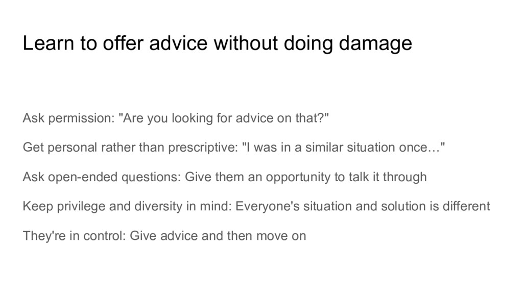 Learn to offer advice without doing damage Ask ...