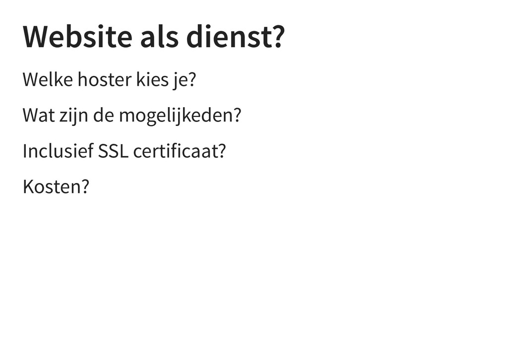 Website als dienst? Welke hoster kies je? Wat z...