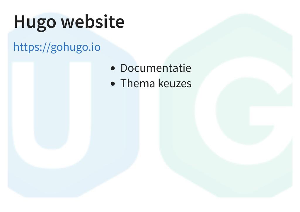 Hugo website Documentatie Thema keuzes https://...