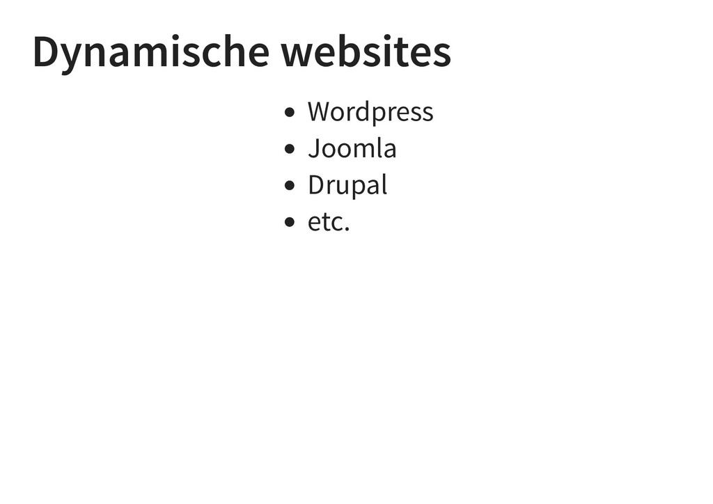 Dynamische websites Wordpress Joomla Drupal etc.