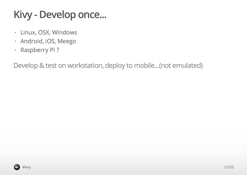 Kivy - Develop once... Develop & test on workst...