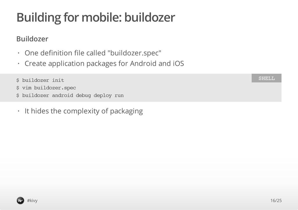 Building for mobile: buildozer Buildozer #kivy ...