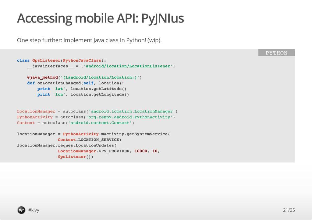 Accessing mobile API: PyJNIus One step further:...