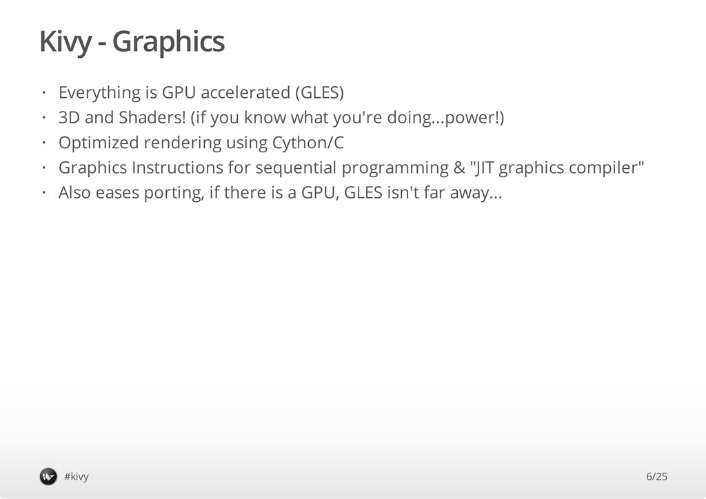 Kivy - Graphics #kivy Everything is GPU acceler...