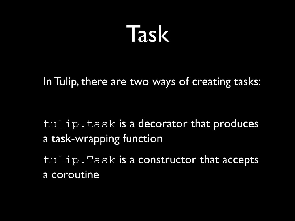 Task In Tulip, there are two ways of creating t...