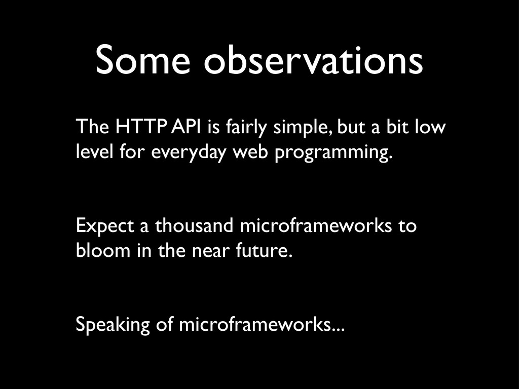 Some observations The HTTP API is fairly simple...