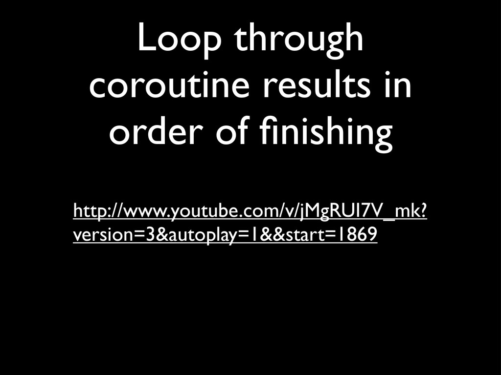Loop through coroutine results in order of finis...
