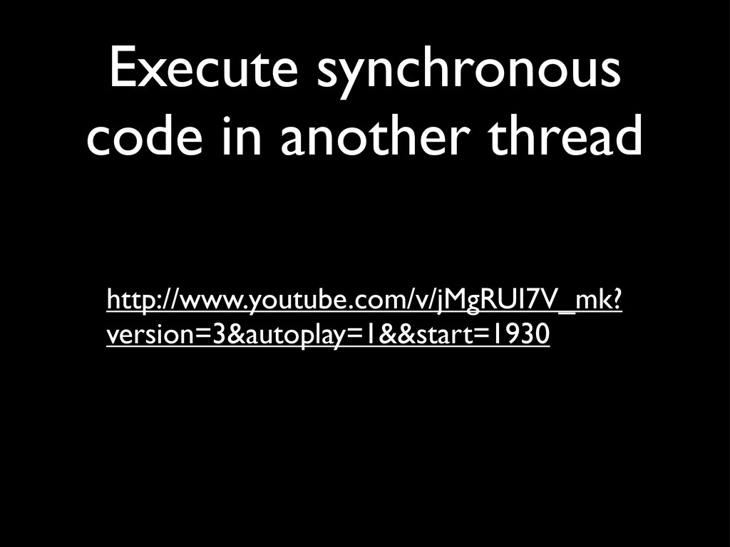 Execute synchronous code in another thread http...