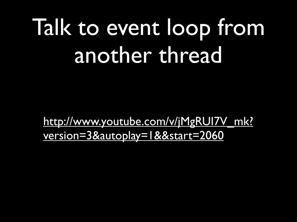 Talk to event loop from another thread http://w...