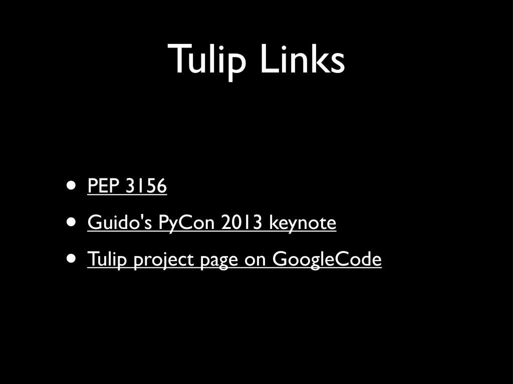 Tulip Links • PEP 3156 • Guido's PyCon 2013 key...