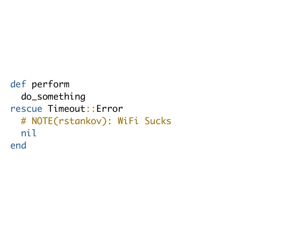 def perform do_something rescue Timeout::Error ...
