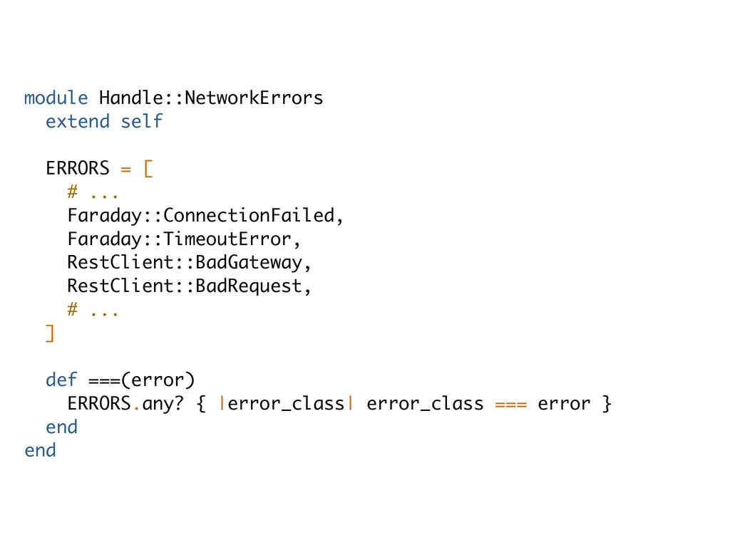 module Handle::NetworkErrors extend self ERRORS...