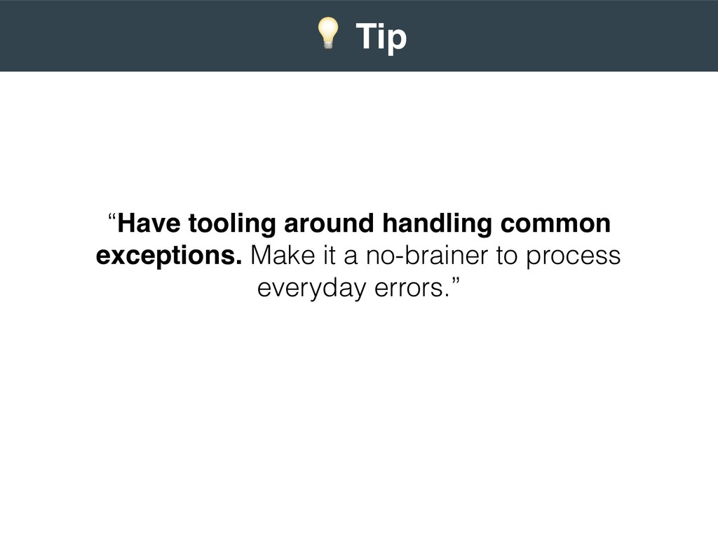 """Have tooling around handling common exceptions..."