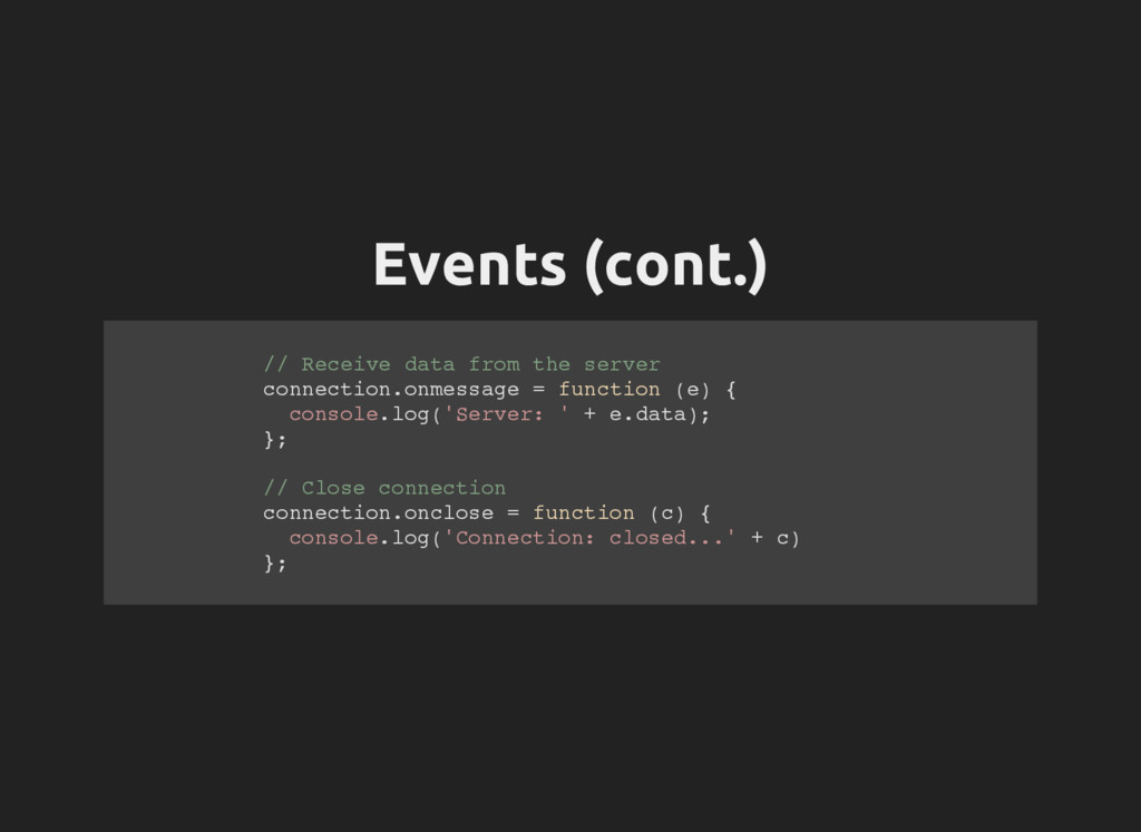 Events (cont.) / / R e c e i v e d a t a f r o ...
