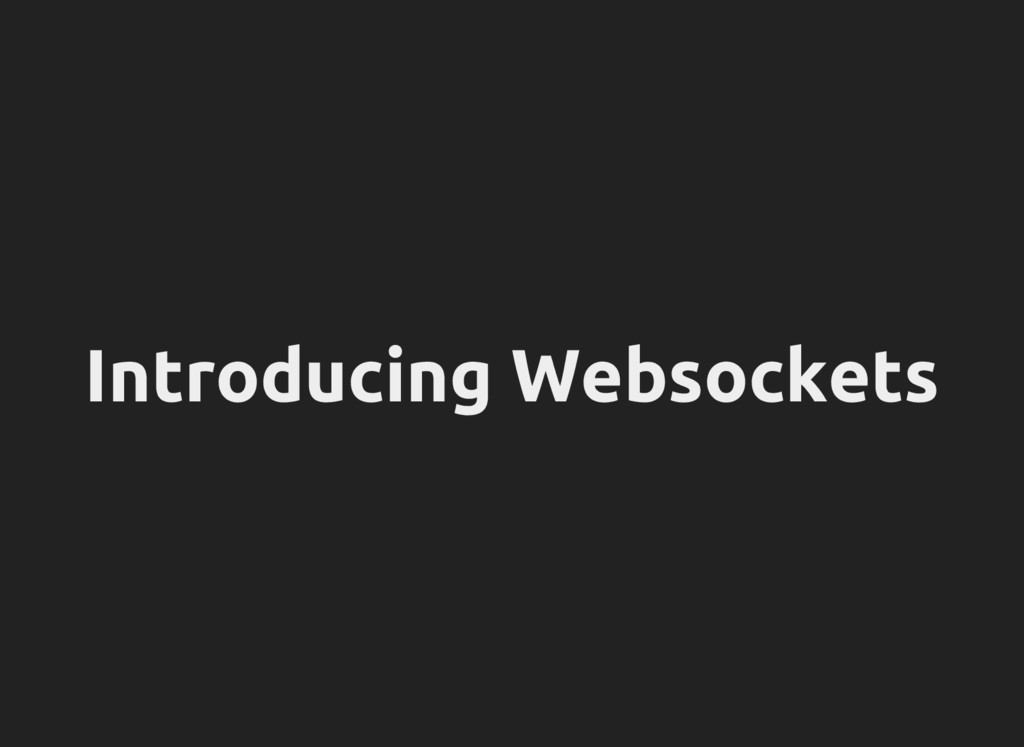 Introducing Websockets
