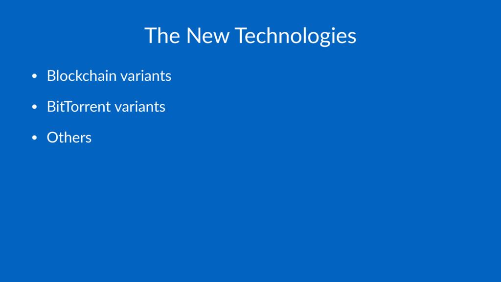The New Technologies • Blockchain variants • Bi...