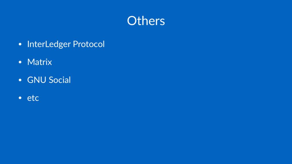 Others • InterLedger Protocol • Matrix • GNU So...