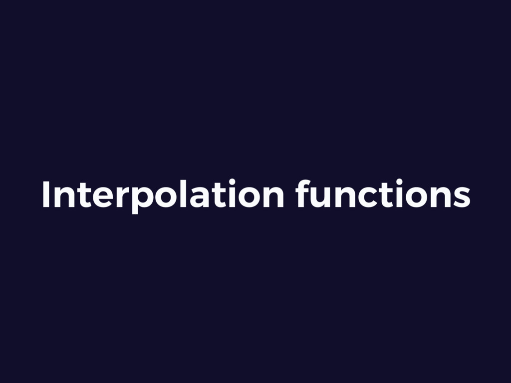 Interpolation functions