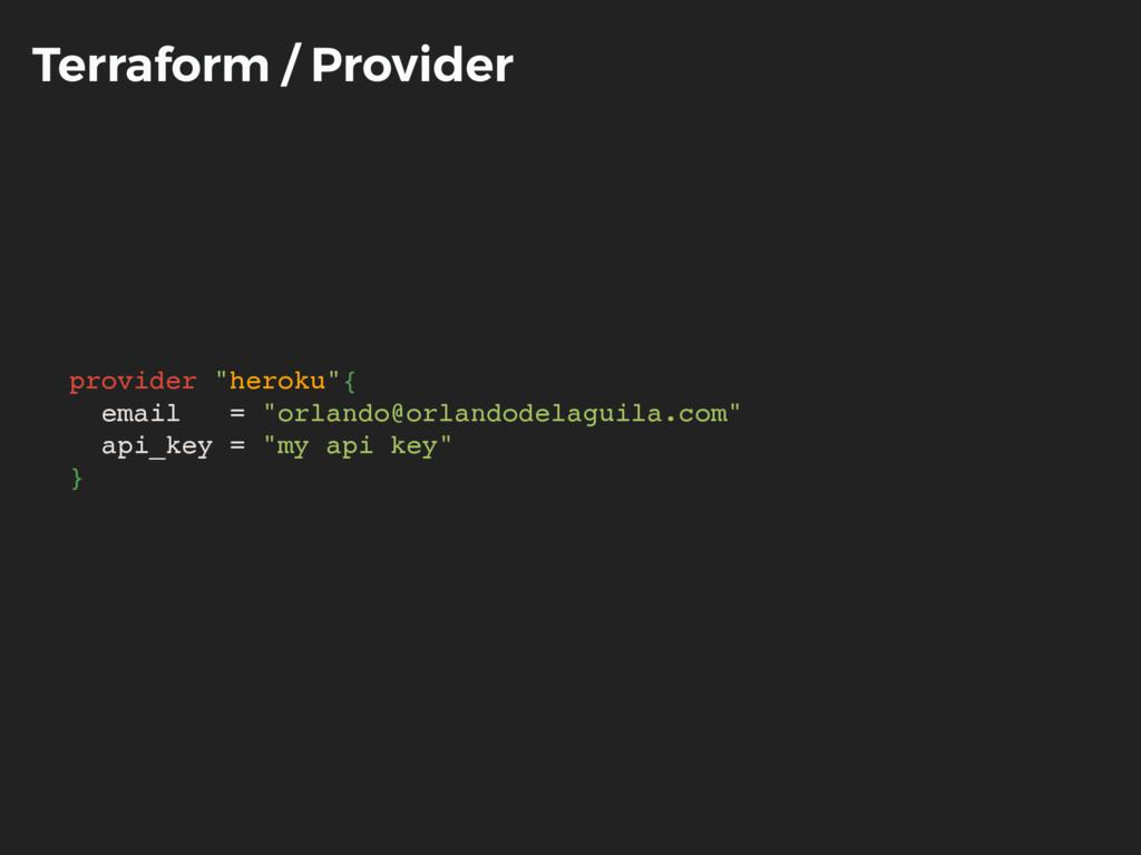 """Terraform / Provider provider """"heroku""""{ email =..."""