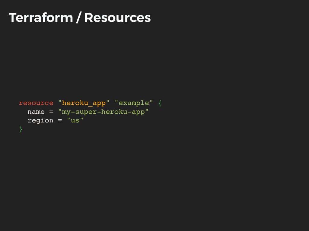 """Terraform / Resources resource """"heroku_app"""" """"ex..."""