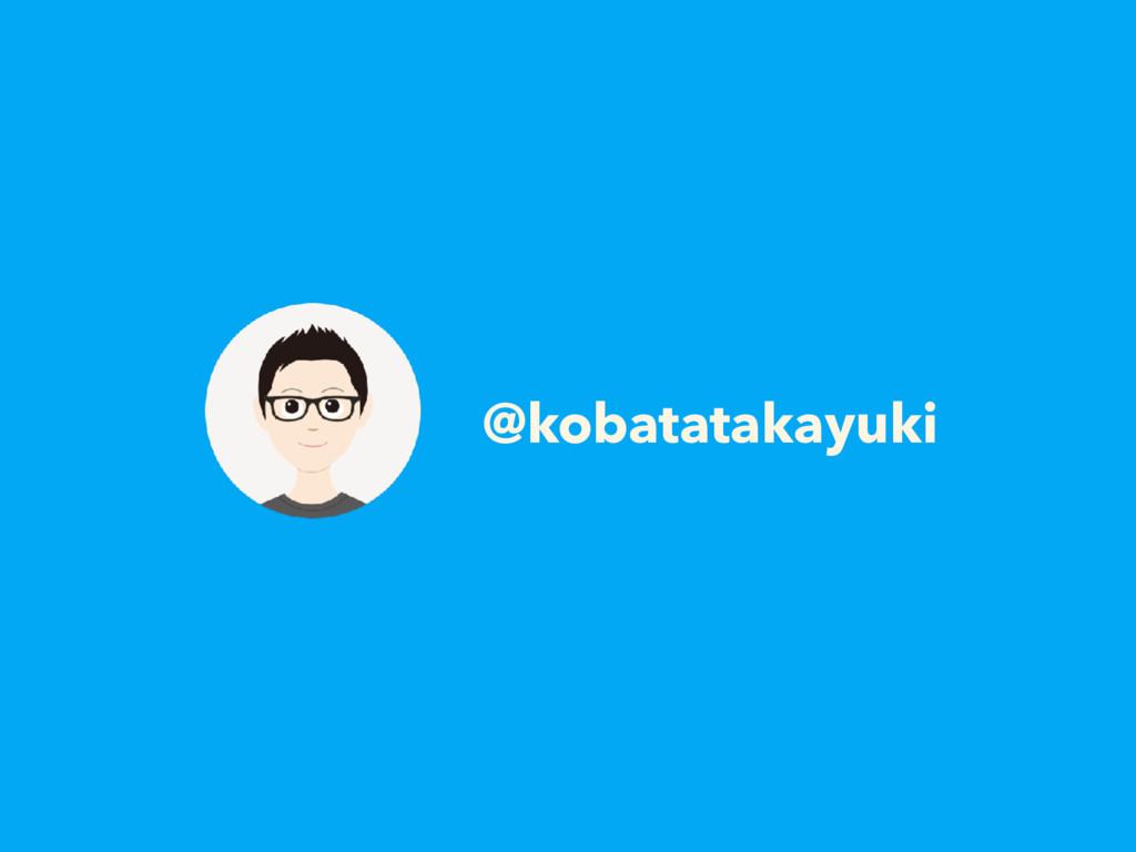 @kobatatakayuki