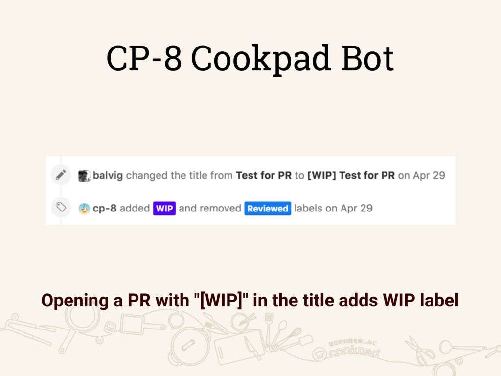 """CP-8 Cookpad Bot Opening a PR with """"[WIP]"""" in t..."""