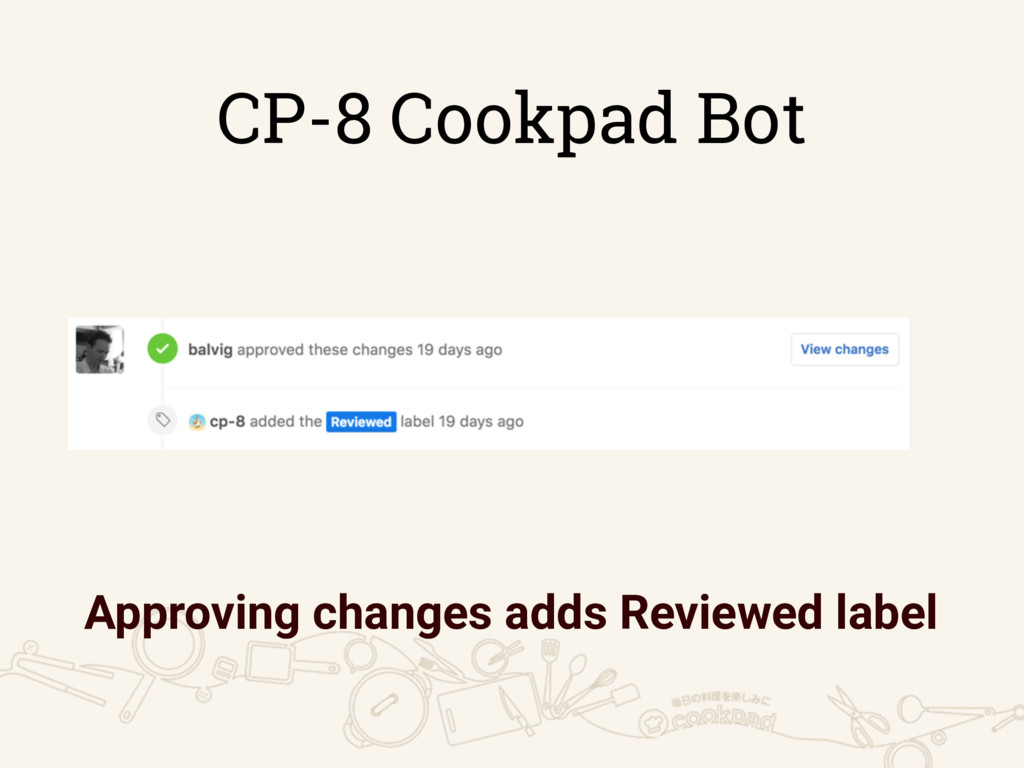 CP-8 Cookpad Bot Approving changes adds Reviewe...
