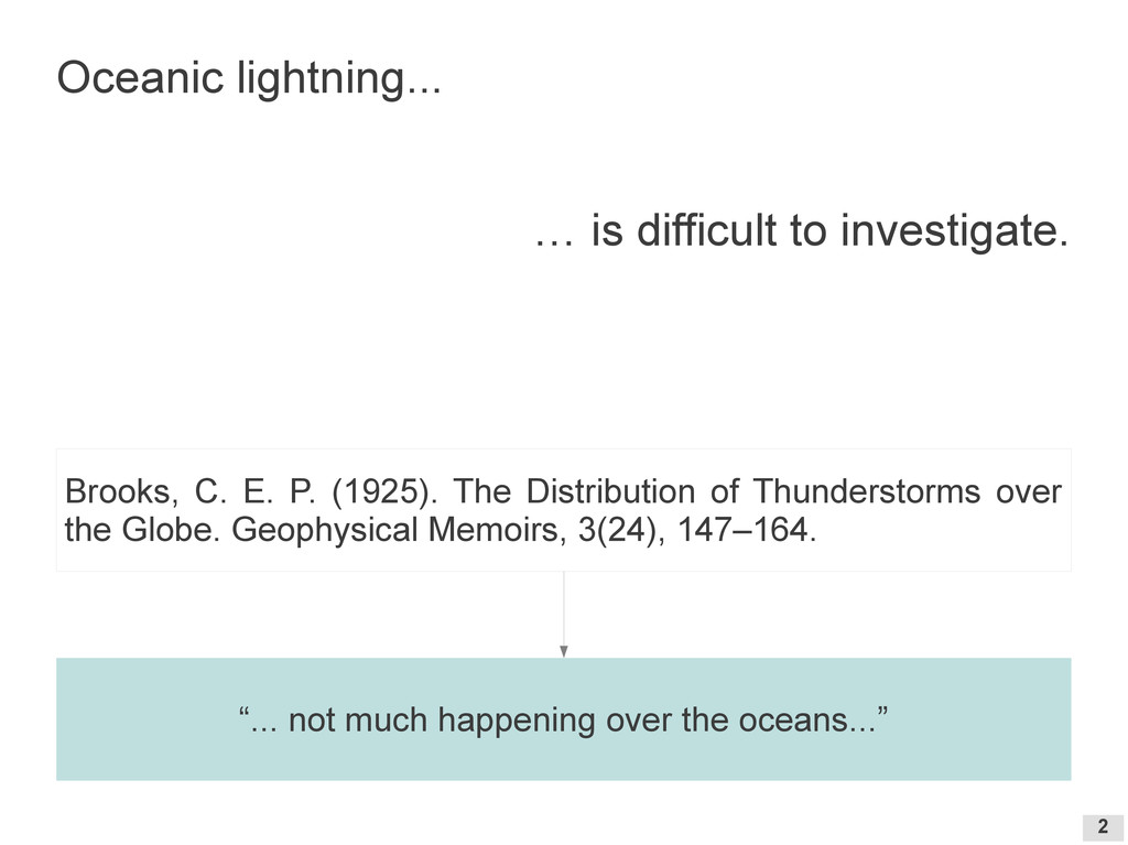 2 Oceanic lightning... … is difficult to invest...