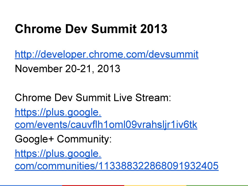 Chrome Dev Summit 2013 http://developer.chrome....