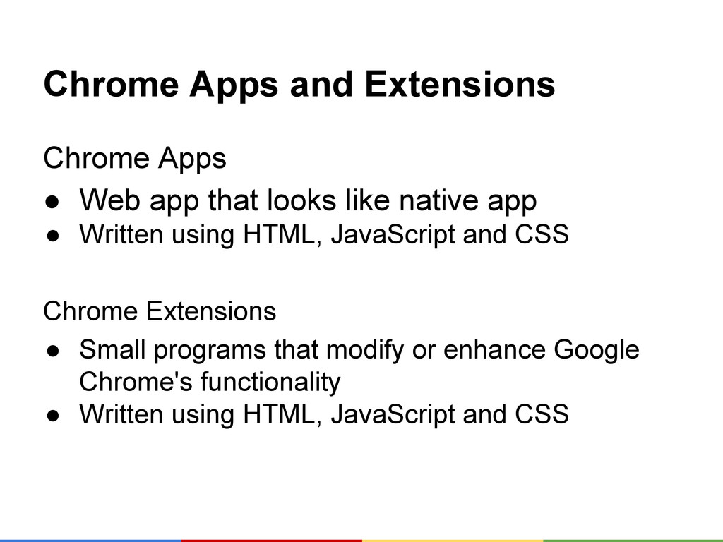Chrome Apps and Extensions Chrome Apps ● Web ap...