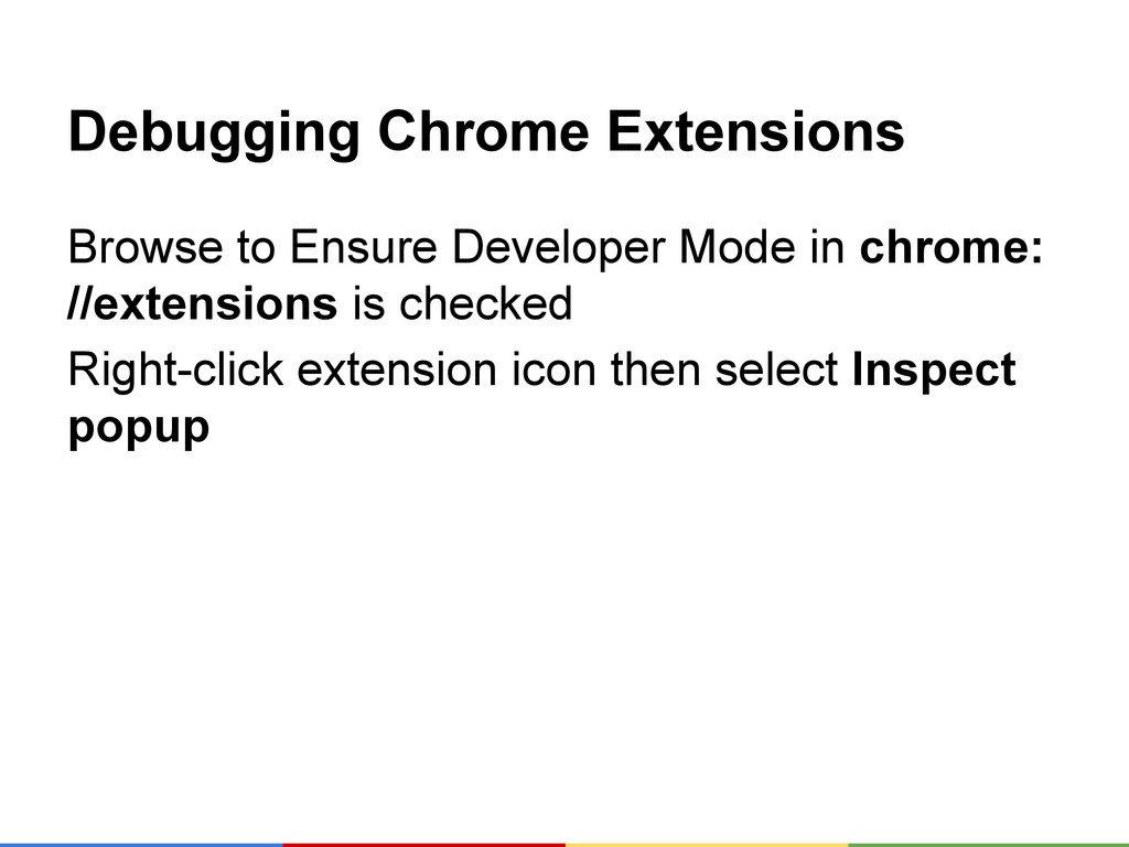 Debugging Chrome Extensions Browse to Ensure De...
