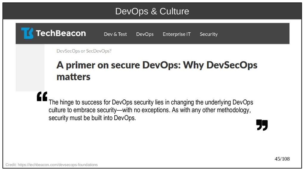 45/108 DevOps & Culture Credit: https://techbea...