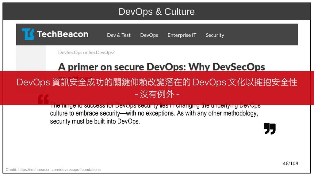 46/108 DevOps & Culture Credit: https://techbea...