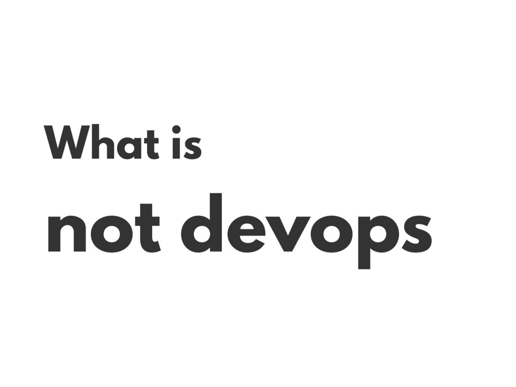 What is not devops