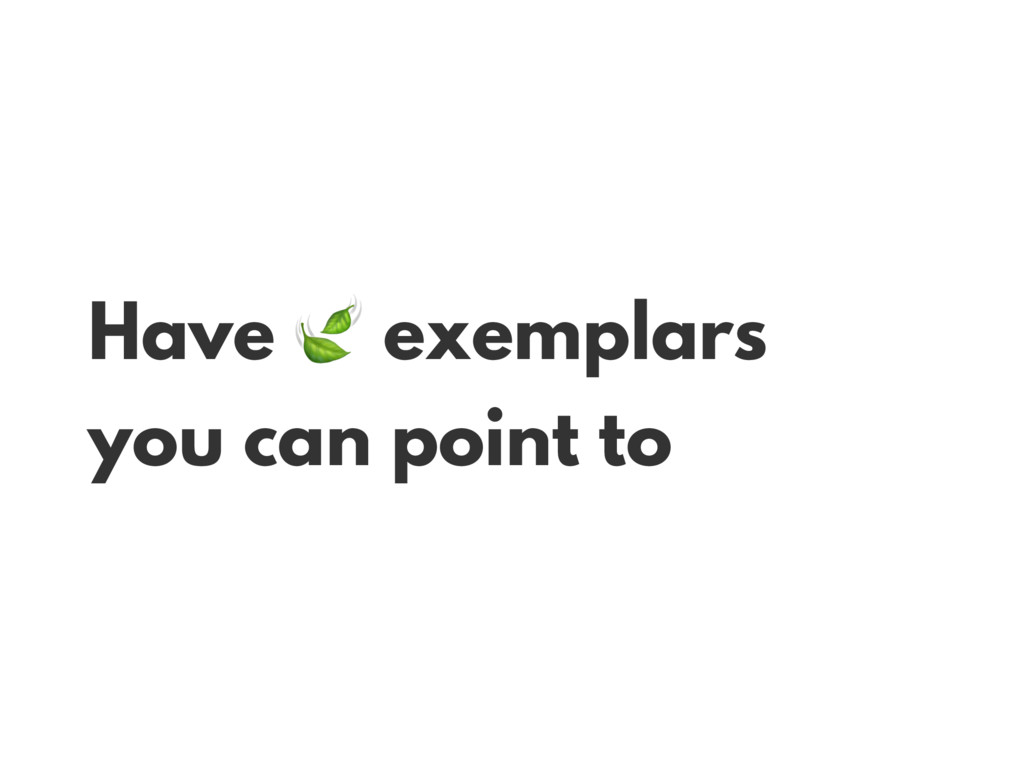 Have  exemplars you can point to