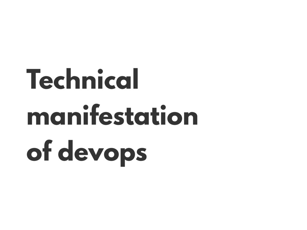Technical manifestation of devops
