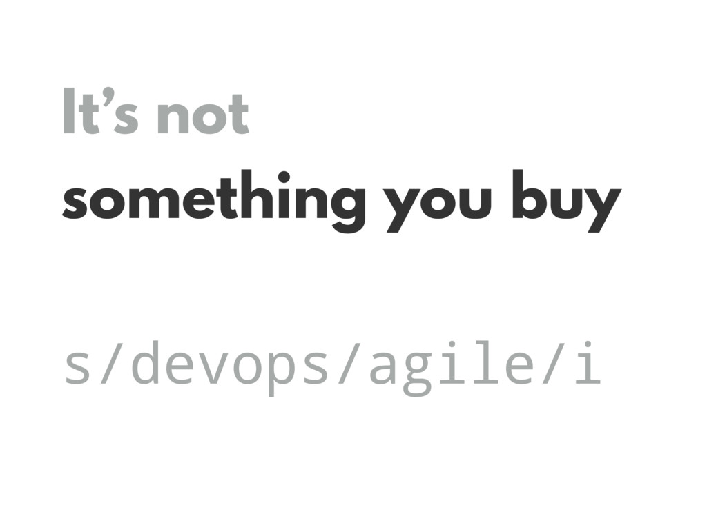 It's not something you buy s/devops/agile/i