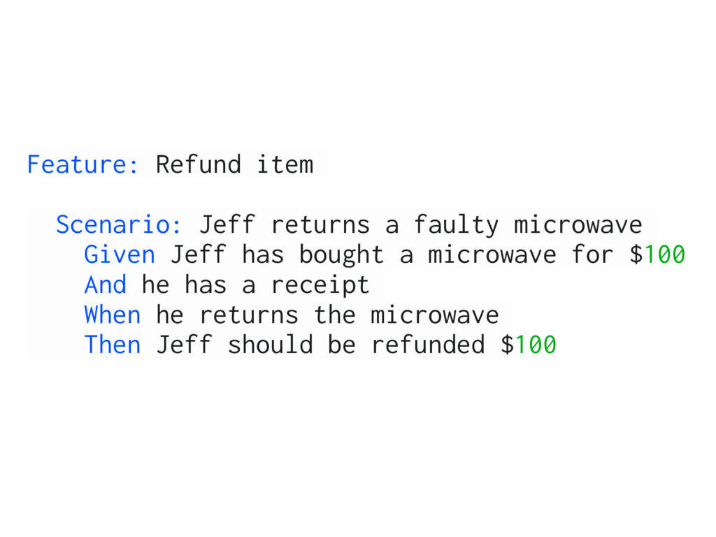 Feature: Refund item Scenario: Jeff returns a f...