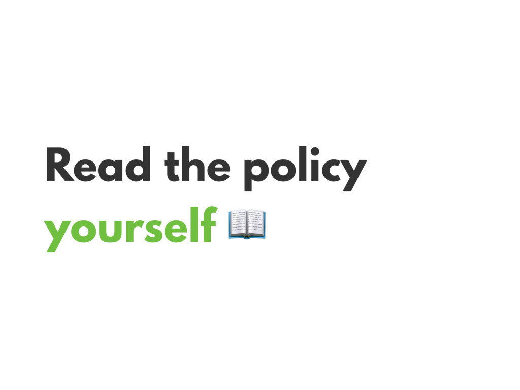 Read the policy yourself