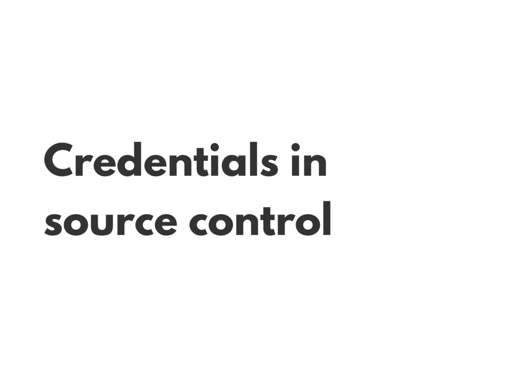 Credentials in source control