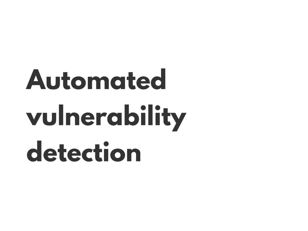 Automated vulnerability detection