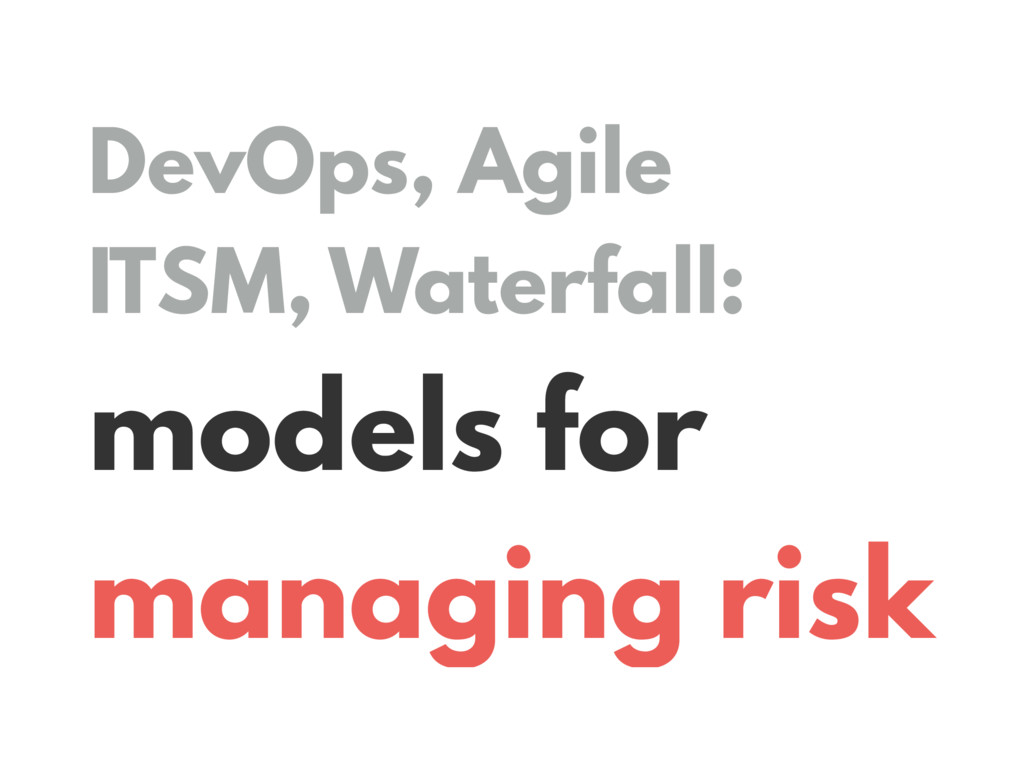 DevOps, Agile ITSM, Waterfall: models for manag...