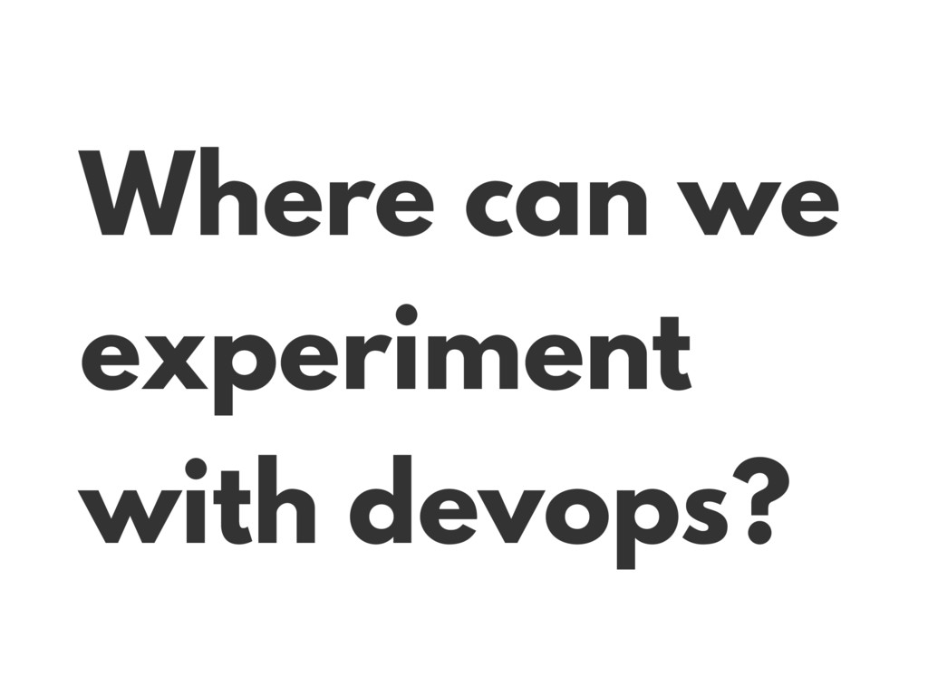 Where can we experiment with devops?