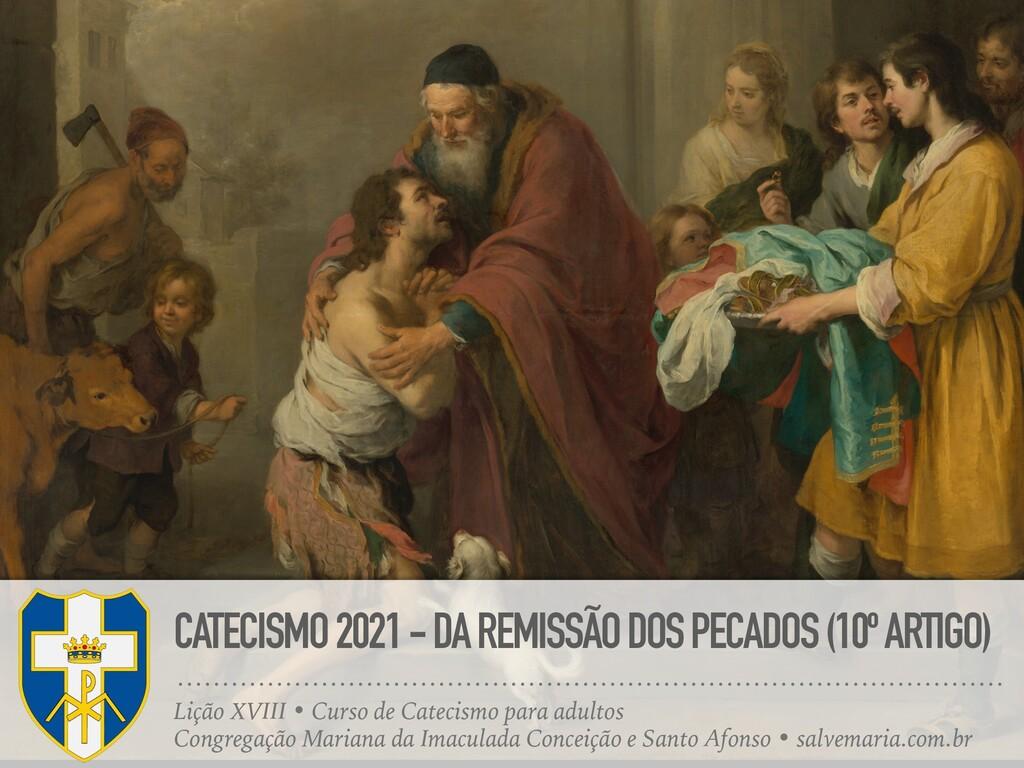 CATECISMO 2021 - DA REMISSÃO DOS PECADOS (10º A...