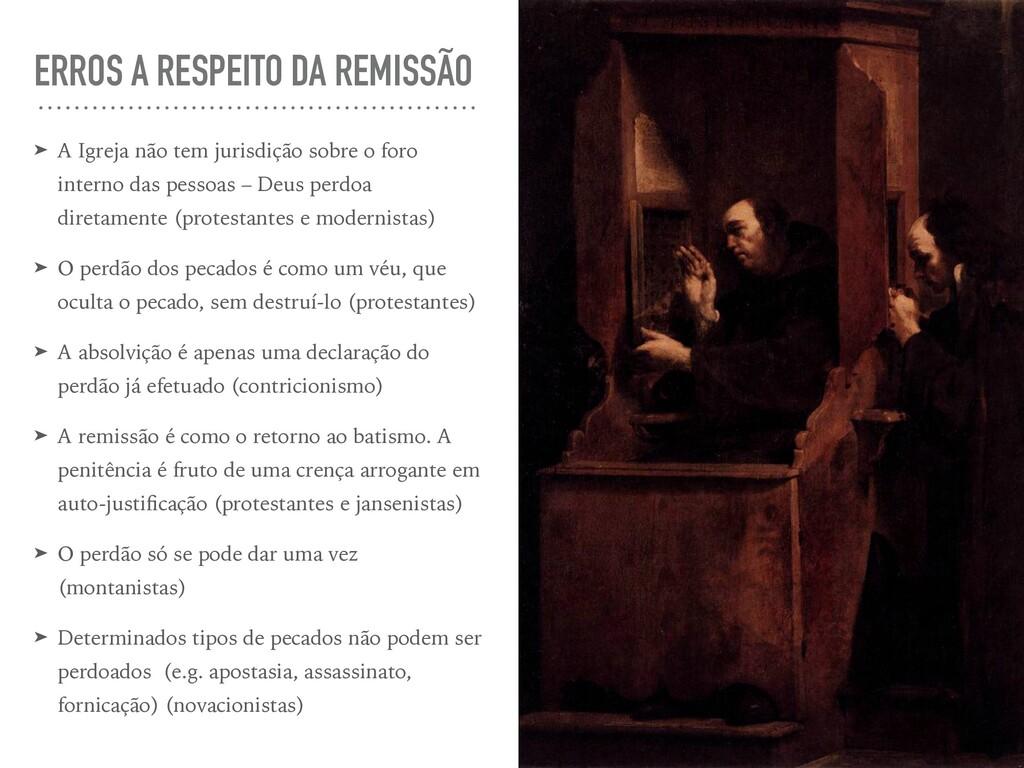 ERROS A RESPEITO DA REMISSÃO ➤ A Igreja não tem...