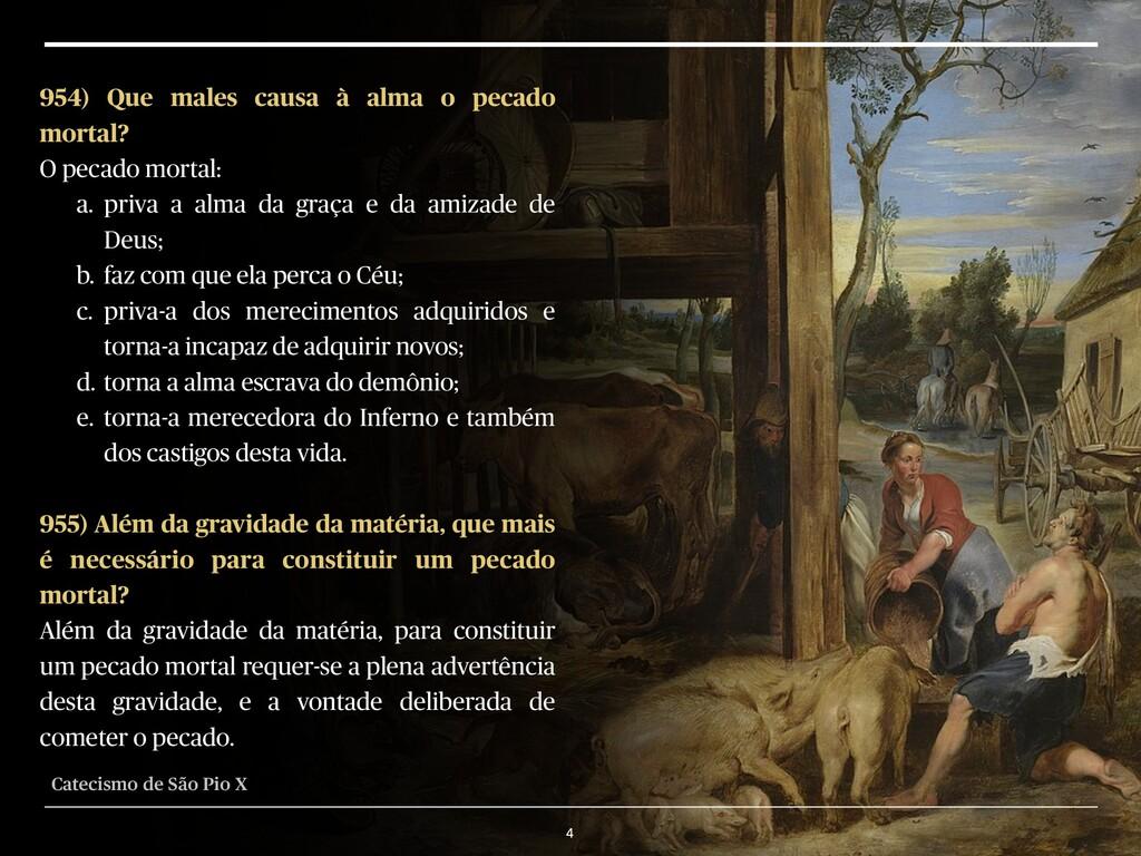 4 954) Que males causa à alma o pecado mortal? ...