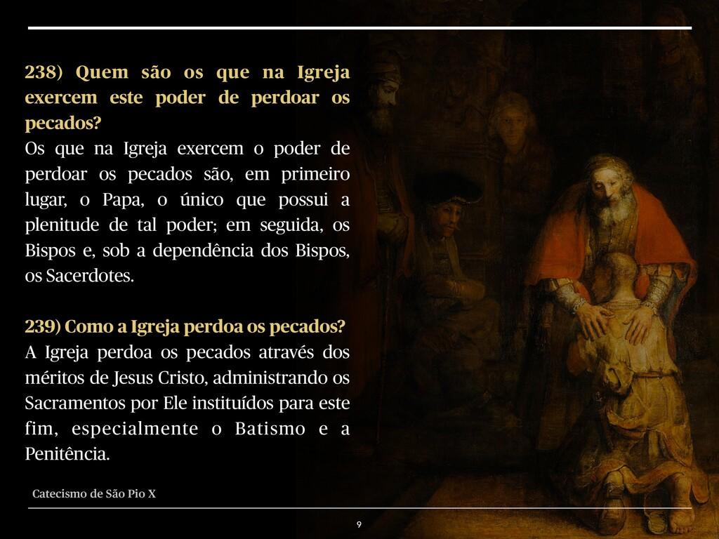 9 238) Quem são os que na Igreja exercem este p...