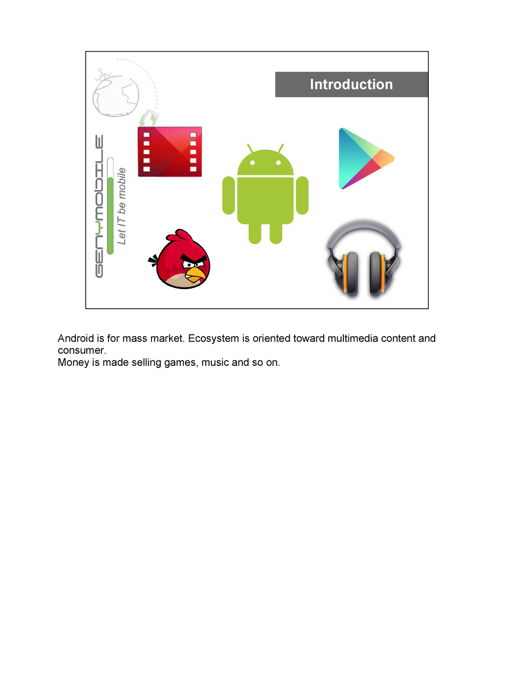 Introduction Android is for mass market. Ecosys...