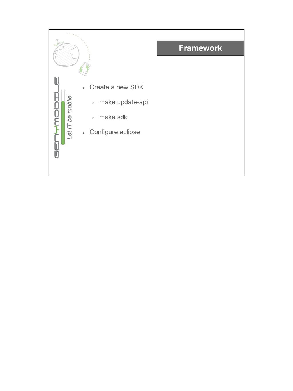 Framework ● Create a new SDK ○ make update-api ...