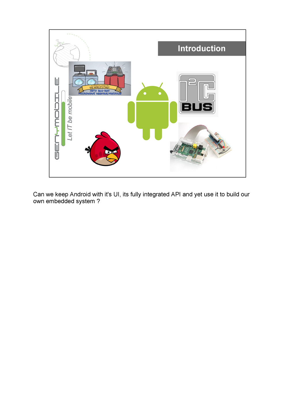 Introduction Can we keep Android with it's UI, ...